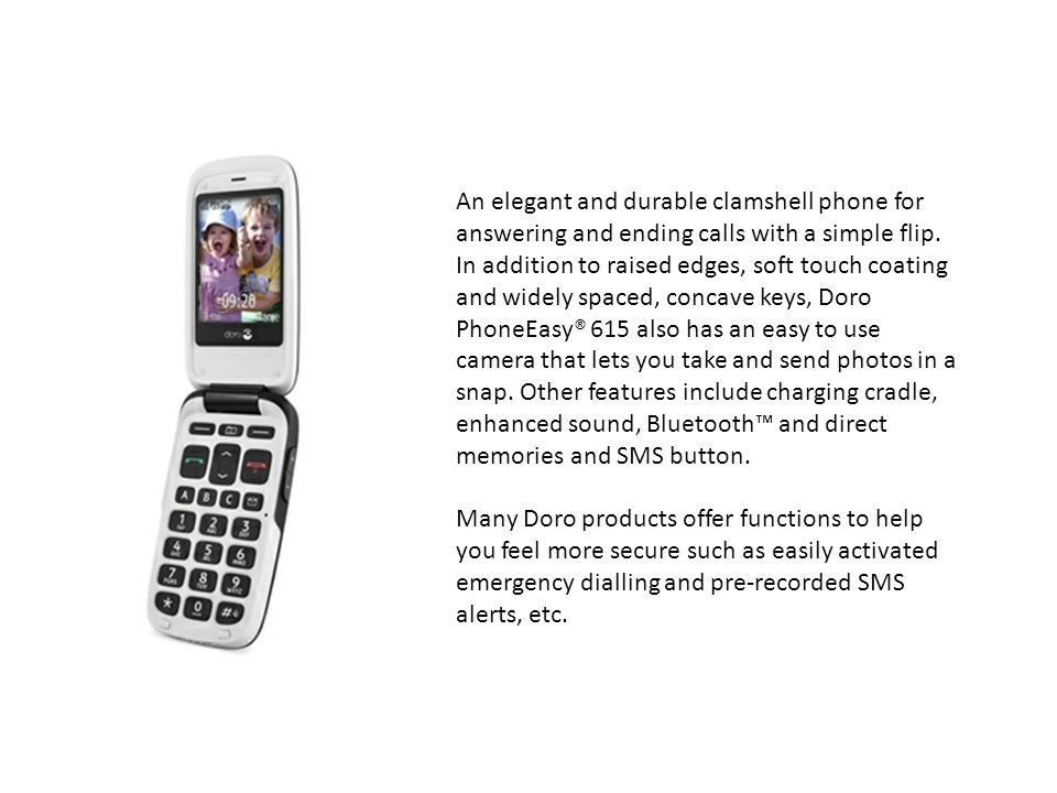 An elegant and durable clamshell phone for answering and ending calls with a simple flip.