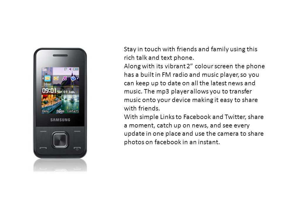 Stay in touch with friends and family using this rich talk and text phone.