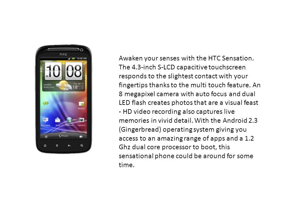 Awaken your senses with the HTC Sensation.