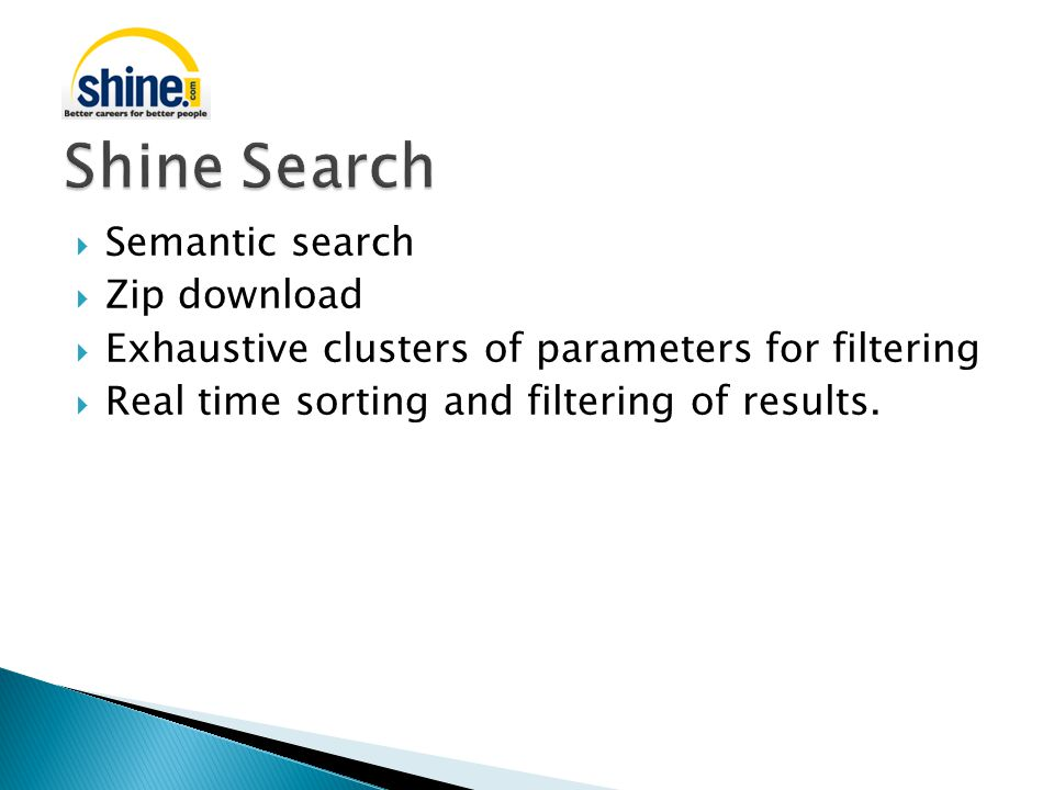  Semantic search  Zip download  Exhaustive clusters of parameters for filtering  Real time sorting and filtering of results.