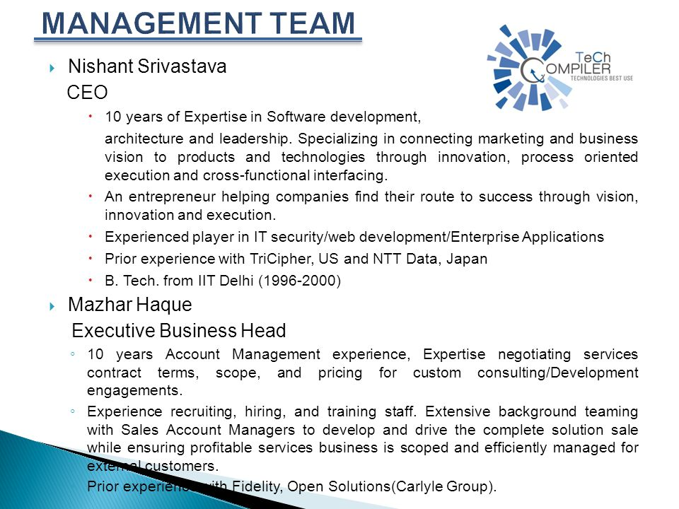  Nishant Srivastava CEO  10 years of Expertise in Software development, architecture and leadership.