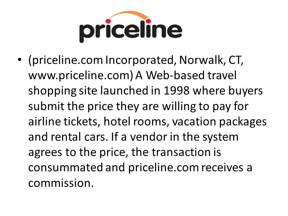 Kayak like Priceline is a travel website.