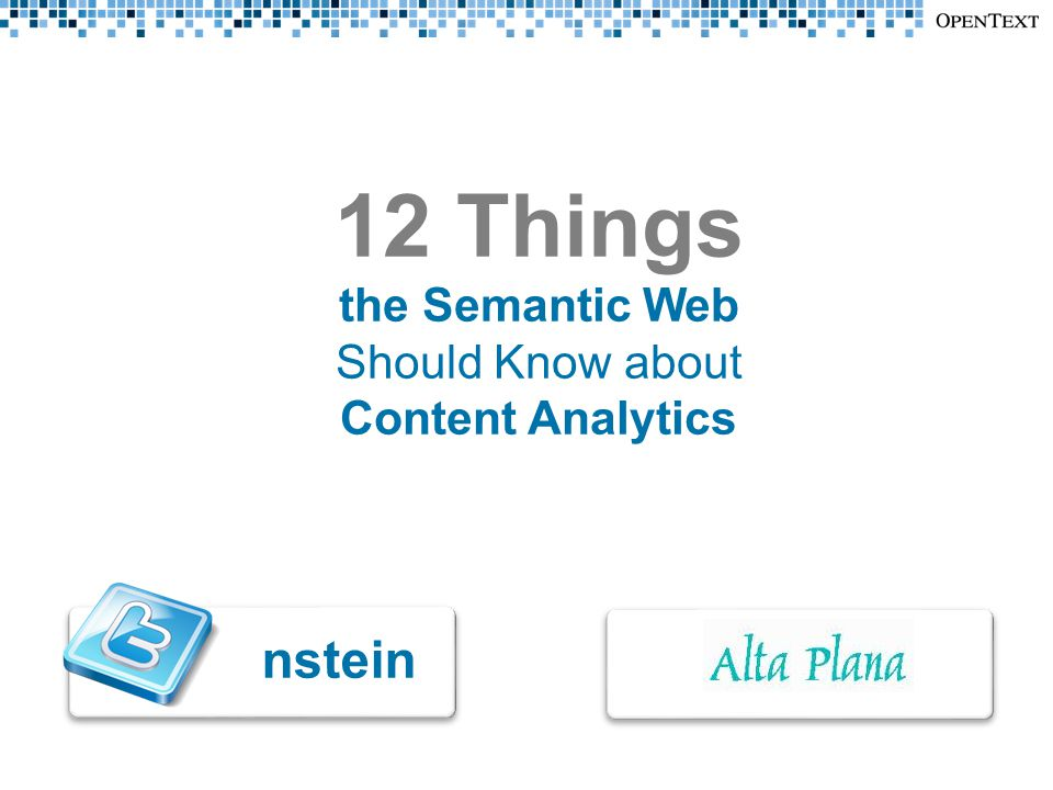 12 Things the Semantic Web Should Know about Content Analytics nstein