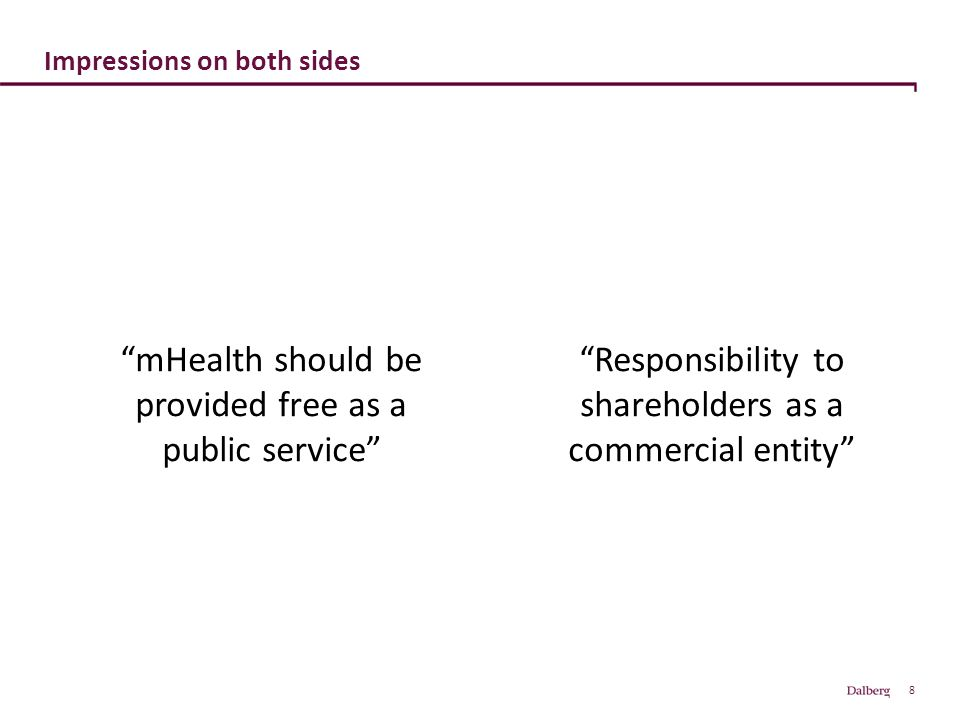"8 Impressions on both sides ""Responsibility to shareholders as a commercial entity"" ""mHealth should be provided free as a public service"""