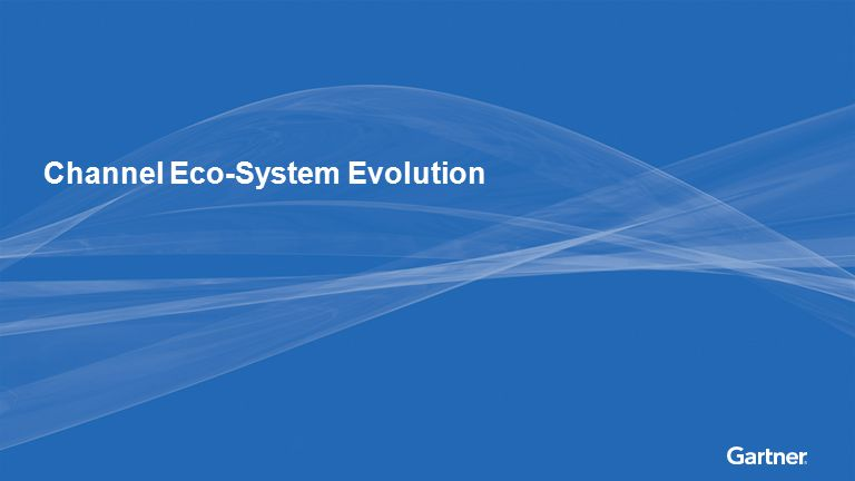 Channel Eco-System Evolution