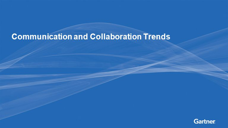 Communication and Collaboration Trends