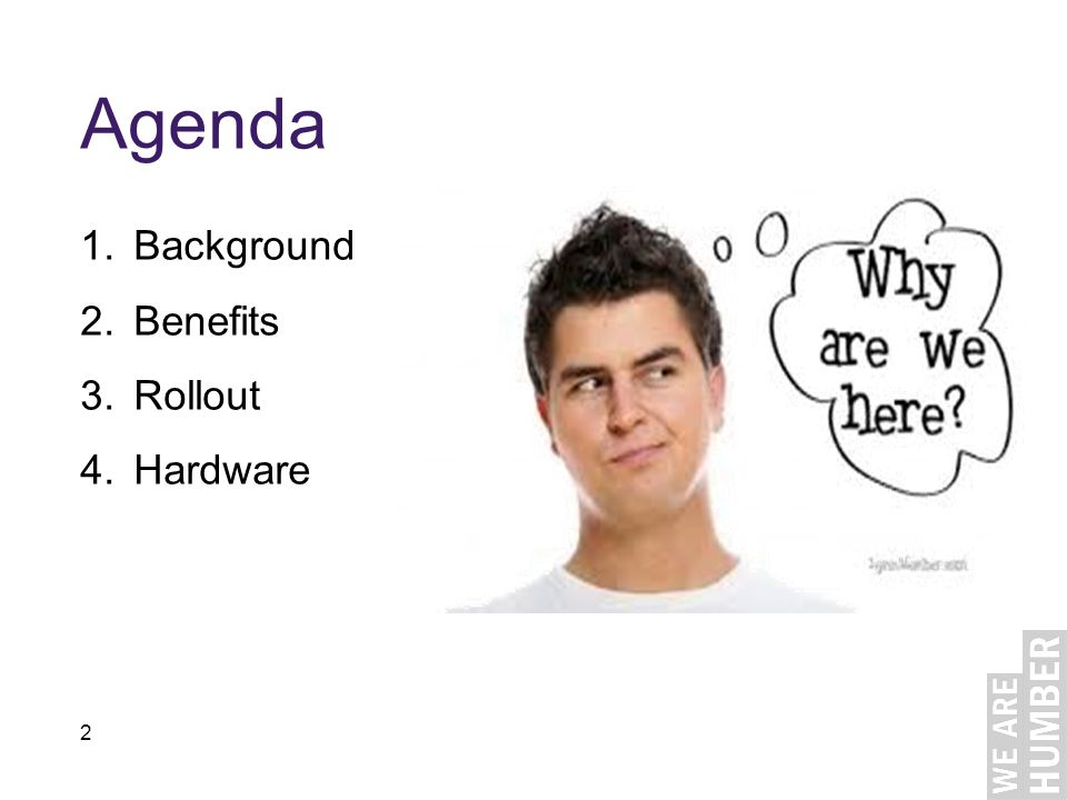 2 Agenda 1.Background 2.Benefits 3.Rollout 4.Hardware