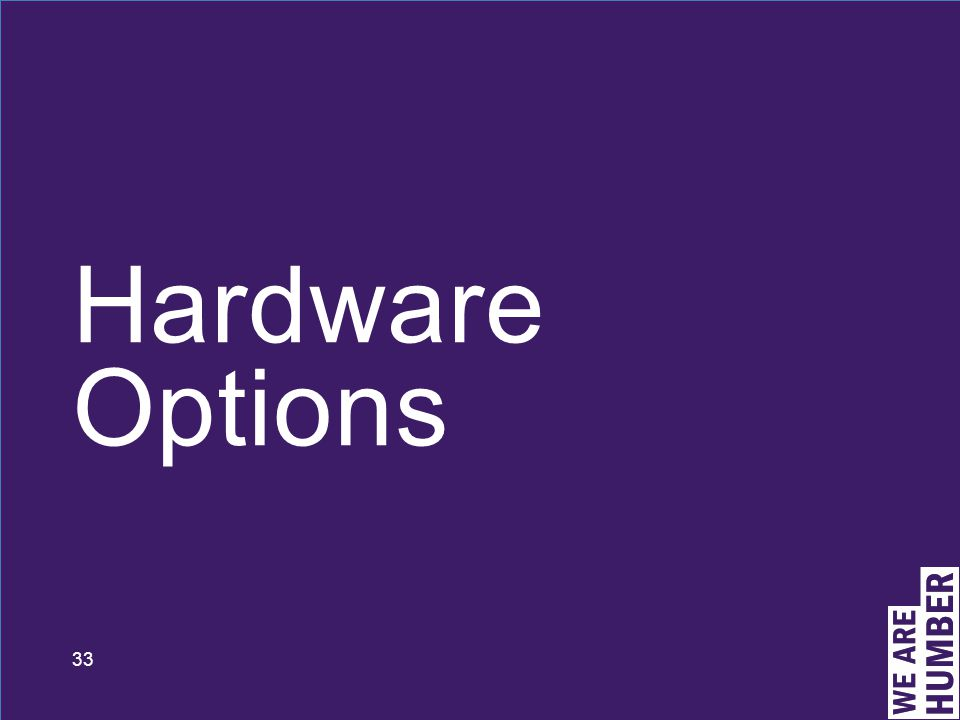 33 Hardware Options