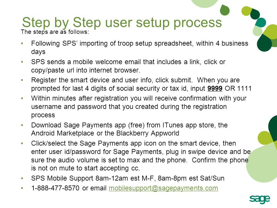 Step by Step user setup process The steps are as follows: Following SPS' importing of troop setup spreadsheet, within 4 business days SPS sends a mobile welcome email that includes a link, click or copy/paste url into internet browser.