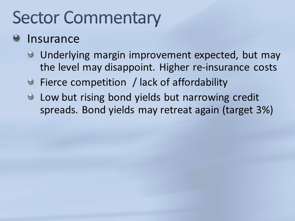 Insurance Underlying margin improvement expected, but may the level may disappoint.