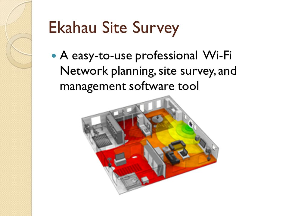 Ekahau Site Survey A easy-to-use professional Wi-Fi Network planning, site survey, and management software tool