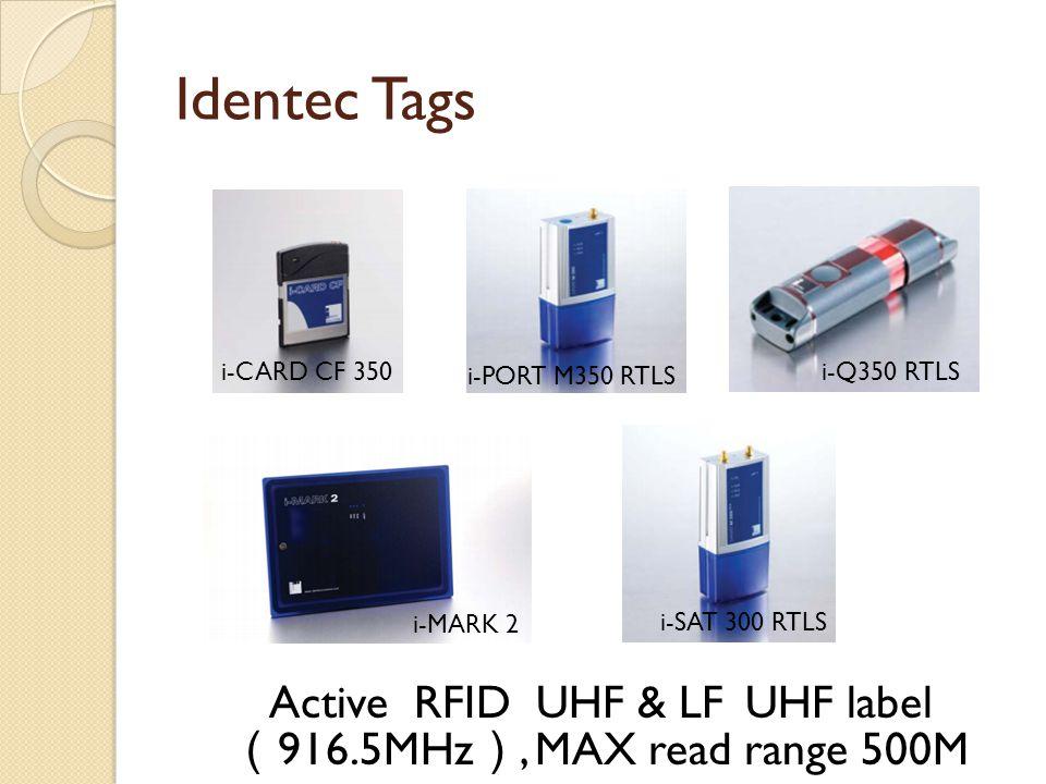 Identec Tags Active RFID UHF & LF UHF label ( 916.5MHz ), MAX read range 500M i-SAT 300 RTLS i-MARK 2 i-PORT M350 RTLS i-CARD CF 350i-Q350 RTLS