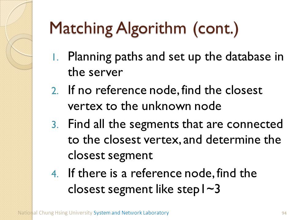 Matching Algorithm (cont.) 1. Planning paths and set up the database in the server 2.