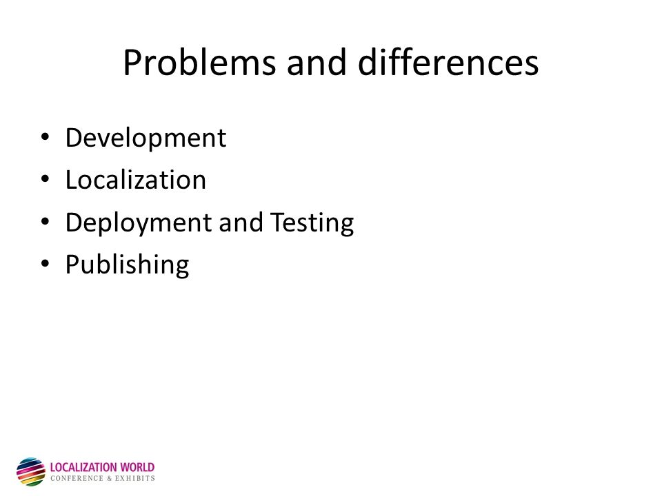 Problems and differences Development Localization Deployment and Testing Publishing