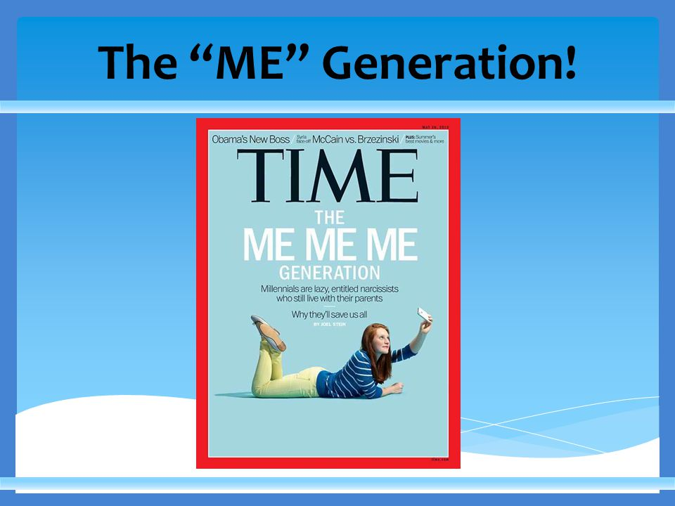 The ME Generation!