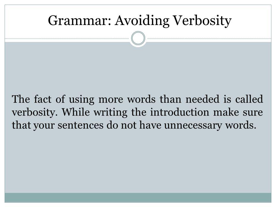 Activity: Avoiding verbosity (avoid wordiness) 1.