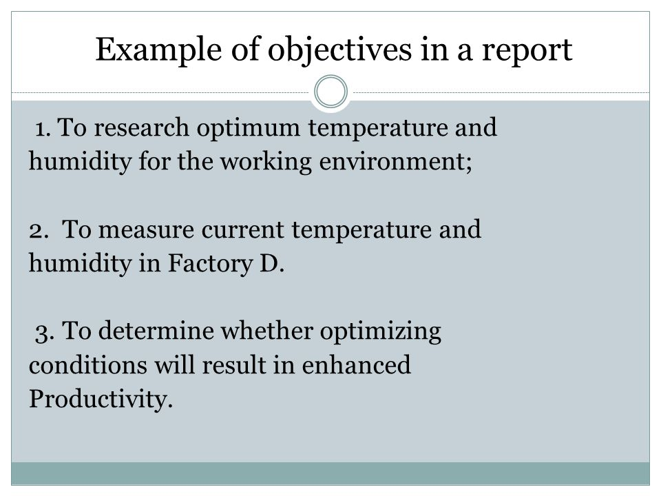 Objectives in a report Ways to write the objectives: 1.