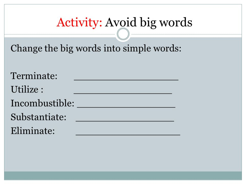 Answer: Avoid big words 1. End 2. Use 3. Fireproof 4. Prove 5. Get rid of