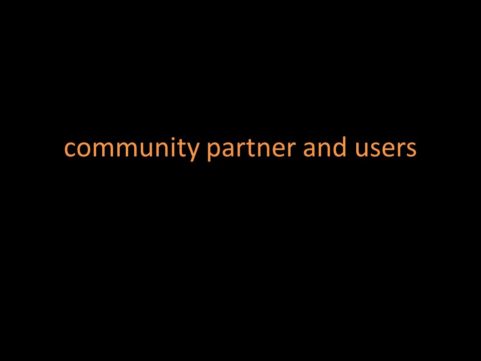 community partner and users