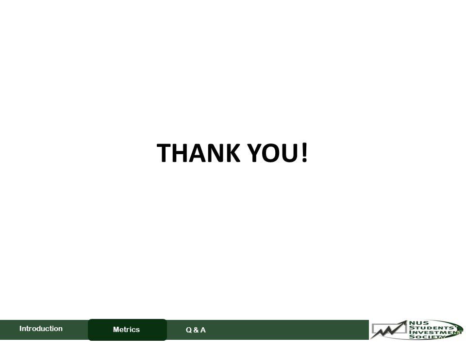 THANK YOU! Metrics Q & A Introduction