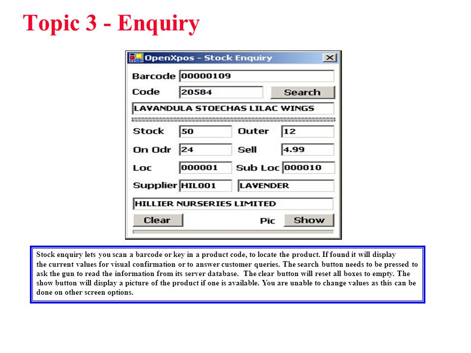 Topic 3 – Picture If a picture is available it can be seen by the show button on enquiry. BackNext