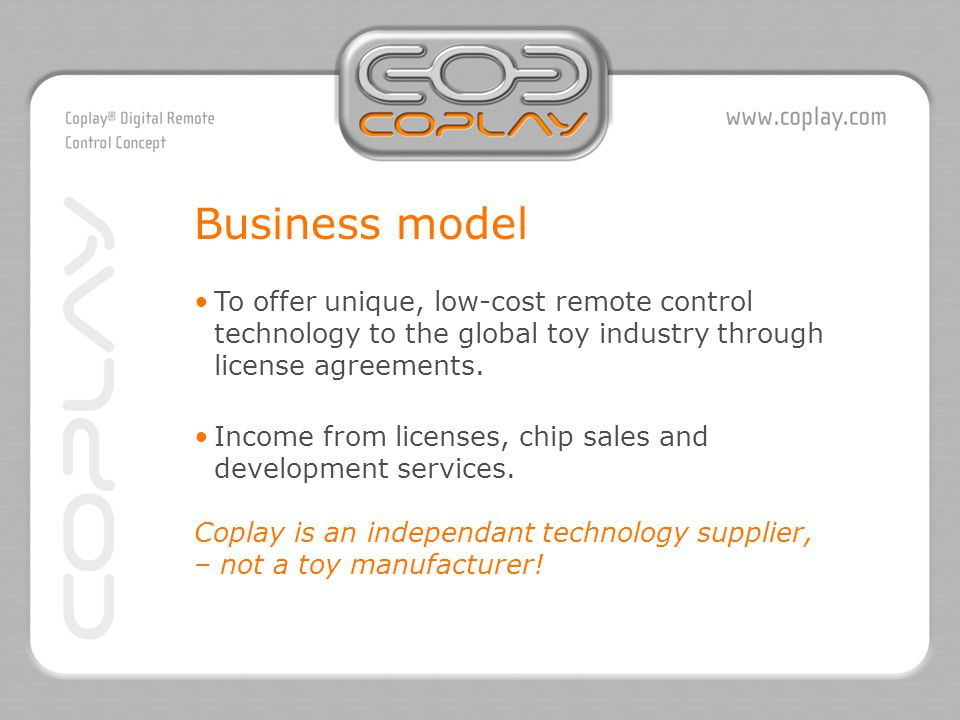 To offer unique, low-cost remote control technology to the global toy industry through license agreements.