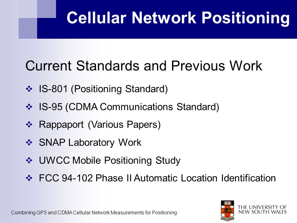Combining GPS and CDMA Cellular Network Measurements for Positioning Cellular Network Positioning Current Standards and Previous Work  IS-801 (Positi