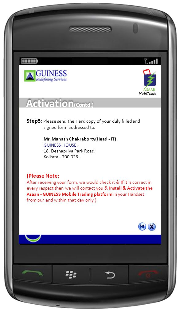 Activation (Contd.) Step5: Please send the Hard copy of your duly filled and signed form addressed to: Mr.