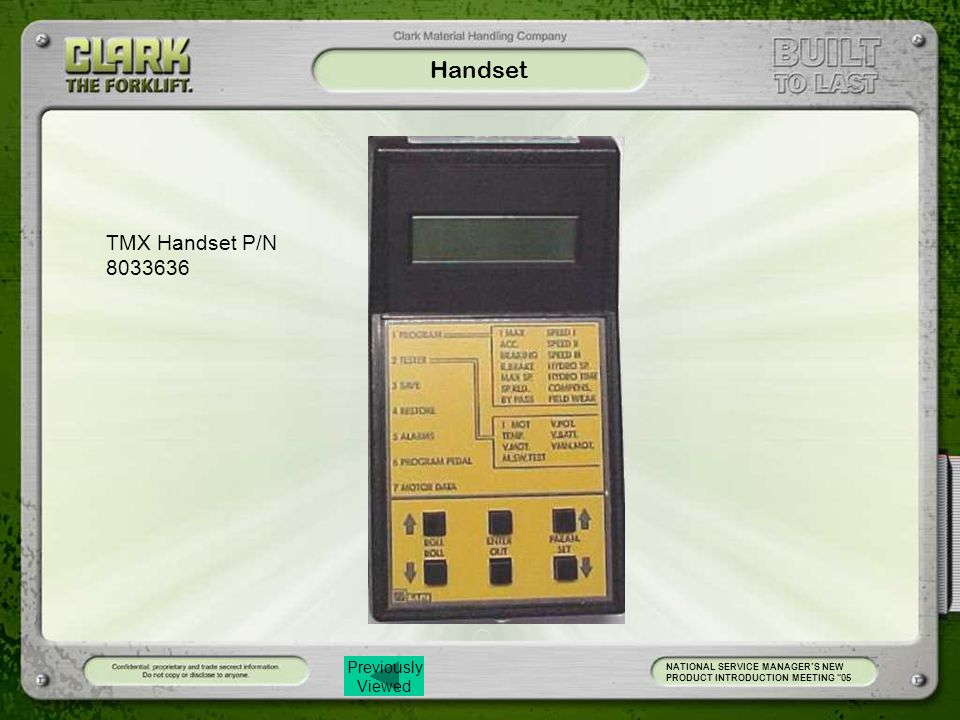 Previously Viewed Handset NATIONAL SERVICE MANAGER'S NEW PRODUCT INTRODUCTION MEETING 05 TMX Handset P/N 8033636