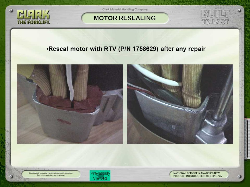 Previously Viewed MOTOR RESEALING NATIONAL SERVICE MANAGER'S NEW PRODUCT INTRODUCTION MEETING 05 Reseal motor with RTV (P/N 1758629) after any repair