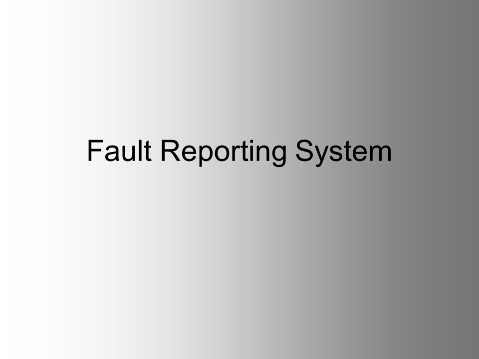 Fault Reporting System