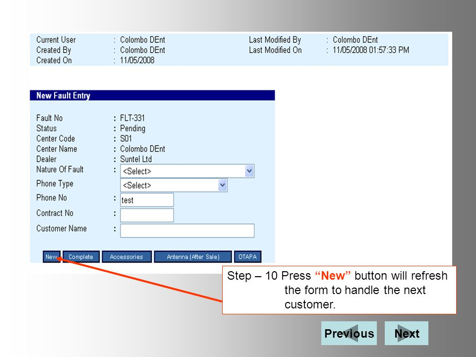 Step – 10 Press New button will refresh the form to handle the next customer. NextPrevious