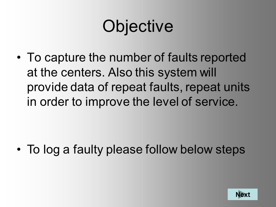 Objective To capture the number of faults reported at the centers.