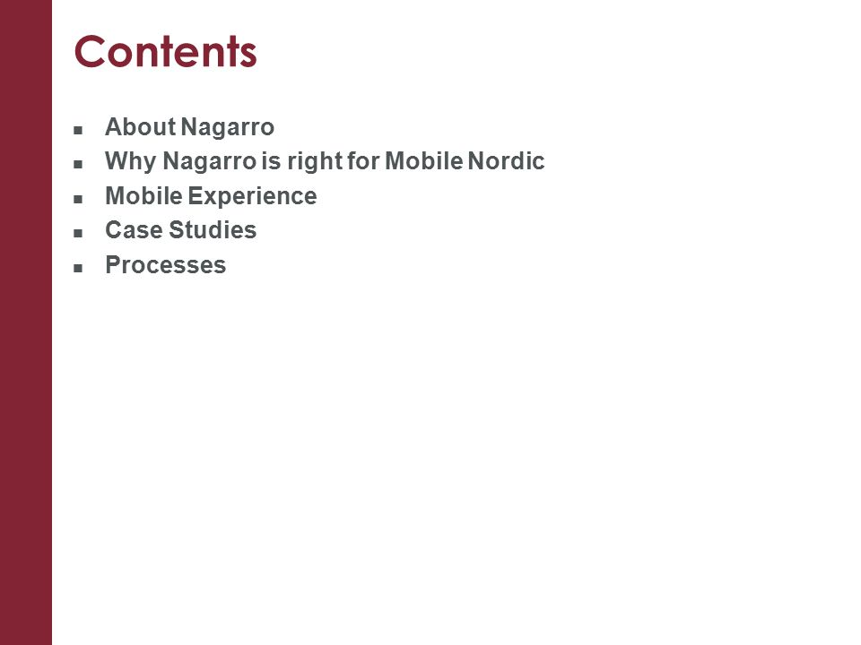 Contents About Nagarro Why Nagarro is right for Mobile Nordic Mobile Experience Case Studies Processes