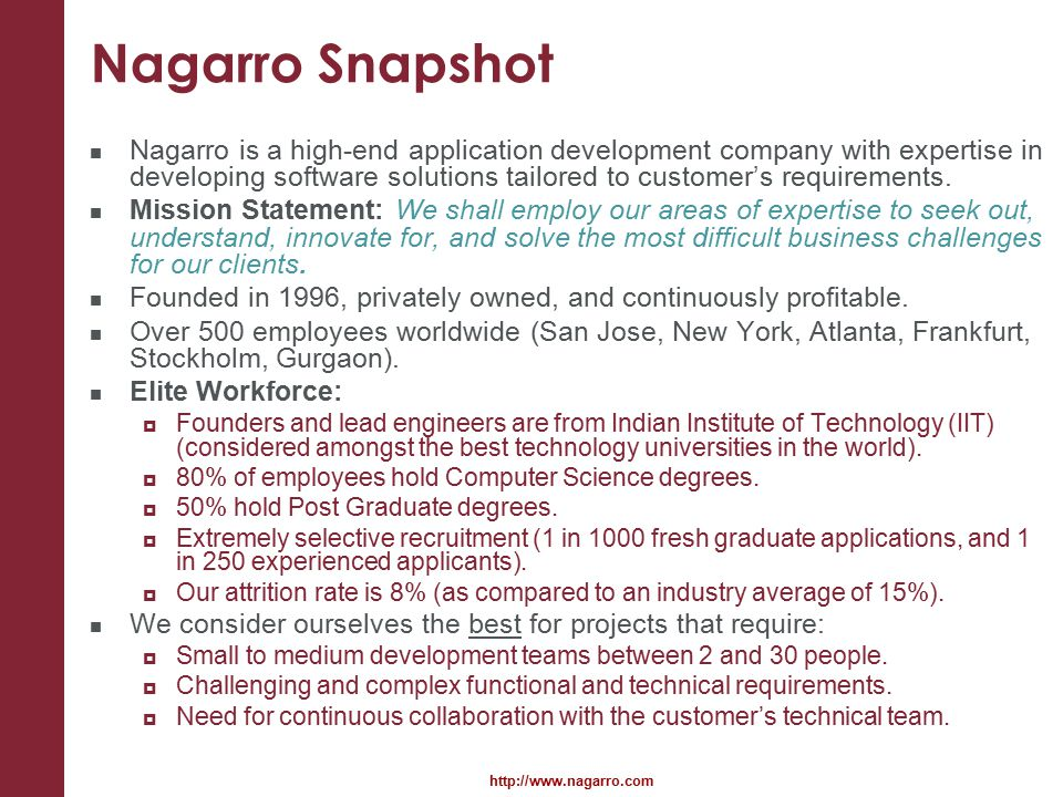 Nagarro Snapshot Nagarro is a high-end application development company with expertise in developing software solutions tailored to customer's requirements.