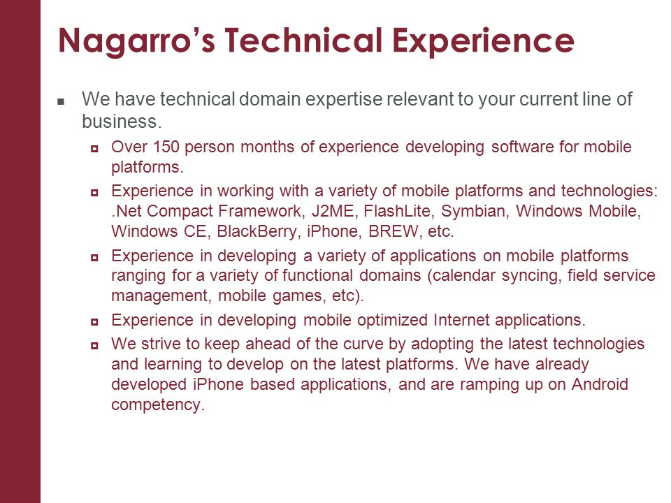 Nagarro's Technical Experience We have technical domain expertise relevant to your current line of business.