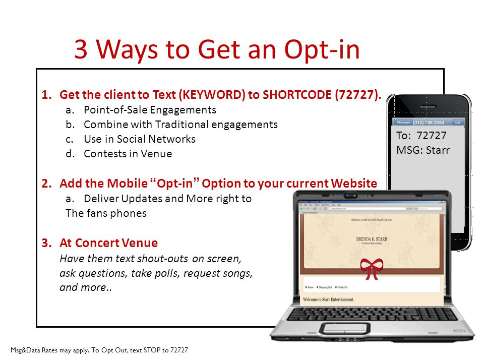 3 Ways to Get an Opt-in 1.Get the client to Text (KEYWORD) to SHORTCODE (72727).