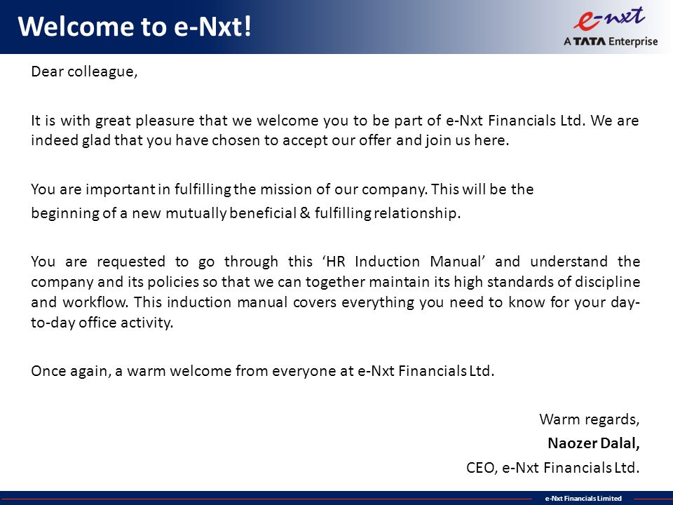 e-Nxt Financials Limited Welcome to e-Nxt! Dear colleague, It is with great pleasure that we welcome you to be part of e-Nxt Financials Ltd. We are in