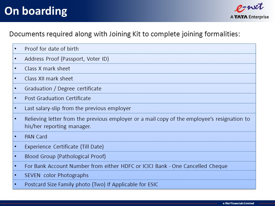 e-Nxt Financials Limited Documents required along with Joining Kit to complete joining formalities: On boarding