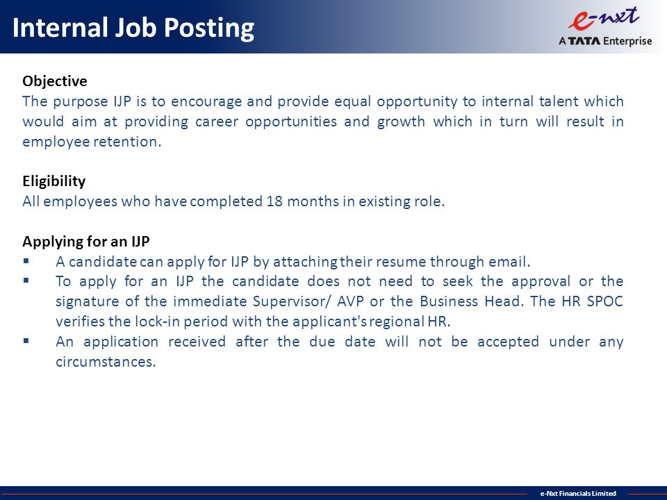 e-Nxt Financials Limited Internal Job Posting Objective The purpose IJP is to encourage and provide equal opportunity to internal talent which would a