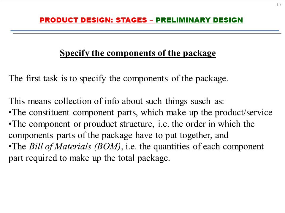 17 The first task is to specify the components of the package.