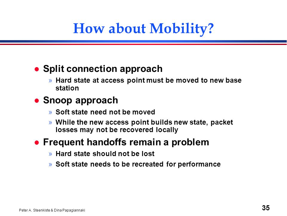 Peter A. Steenkiste & Dina Papagiannaki 35 How about Mobility.