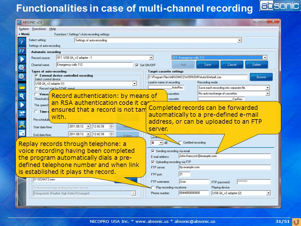 Functionalities in case of multi-channel recording Record authentication: by means of an RSA authentication code it can be ensured that a record is not tampered with.