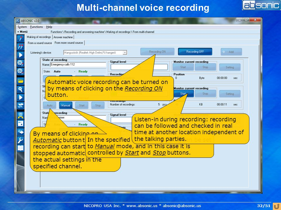 Multi-channel voice recording Automatic voice recording can be turned on by means of clicking on the Recording ON button.