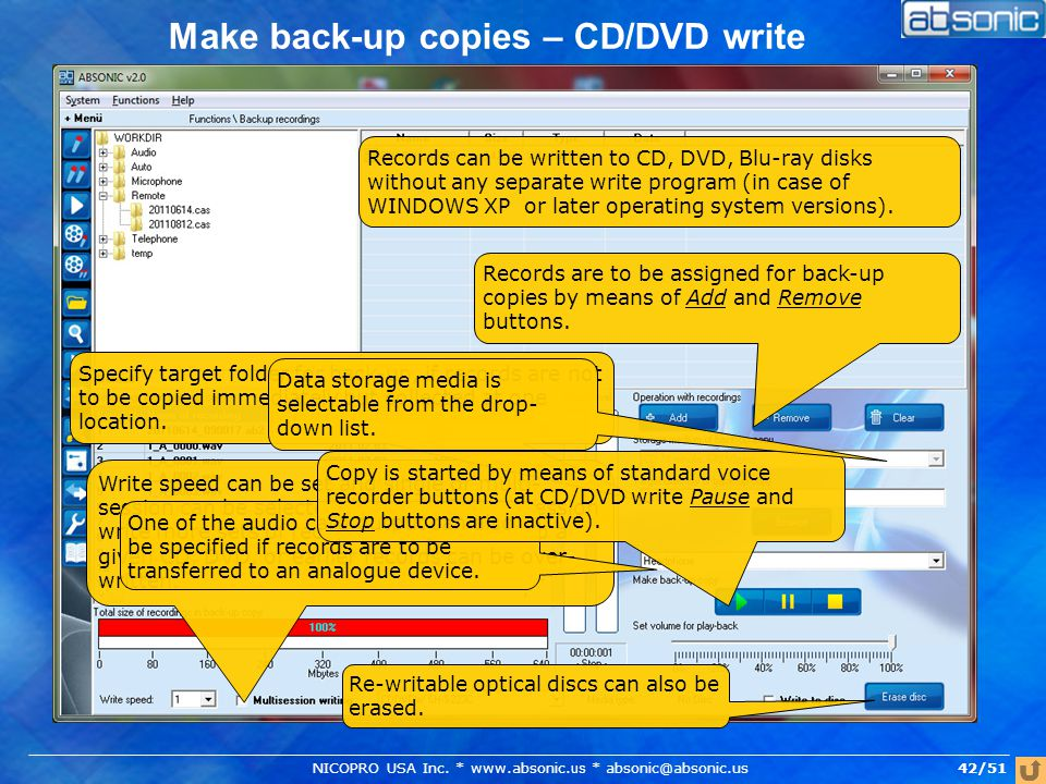 Make back-up copies – CD/DVD write Records can be written to CD, DVD, Blu-ray disks without any separate write program (in case of WINDOWS XP or later operating system versions).