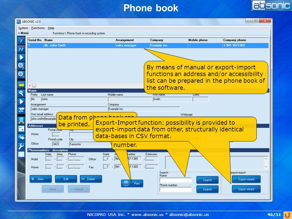 Phone book By means of manual or export-import functions an address and/or accessibility list can be prepared in the phone book of the software.