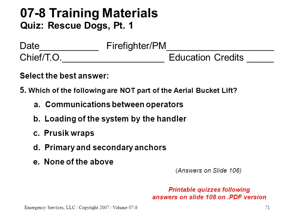 Emergency Services, LLC / Copyright 2007 / Volume 07-871 Date___________ Firefighter/PM____________________ Chief/T.O.___________________ Education Cr