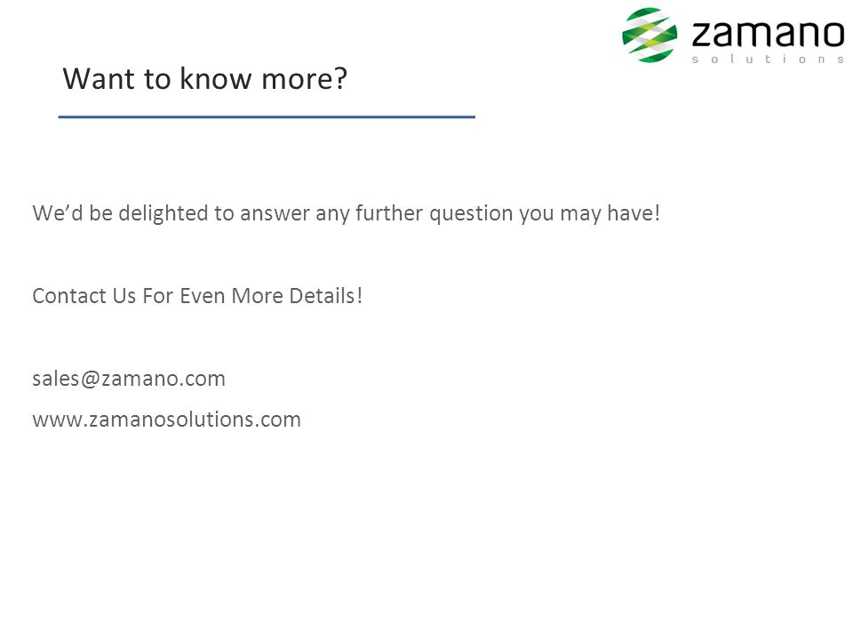 __________________ Want to know more? We'd be delighted to answer any further question you may have! Contact Us For Even More Details! sales@zamano.co