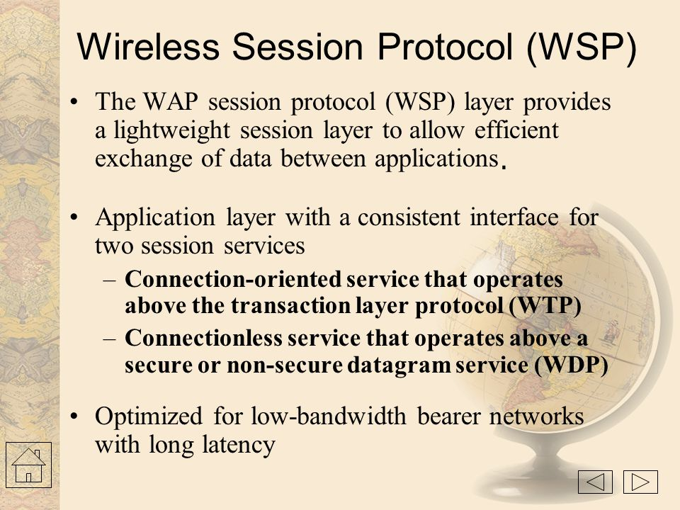Wireless Application Environment (Contd.) WAE includes a micro-browser (Client software designed to overcome challenges of mobile handheld devices tha