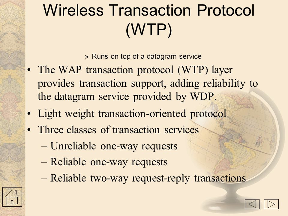 Wireless Session Protocol (WSP) The WAP session protocol (WSP) layer provides a lightweight session layer to allow efficient exchange of data between